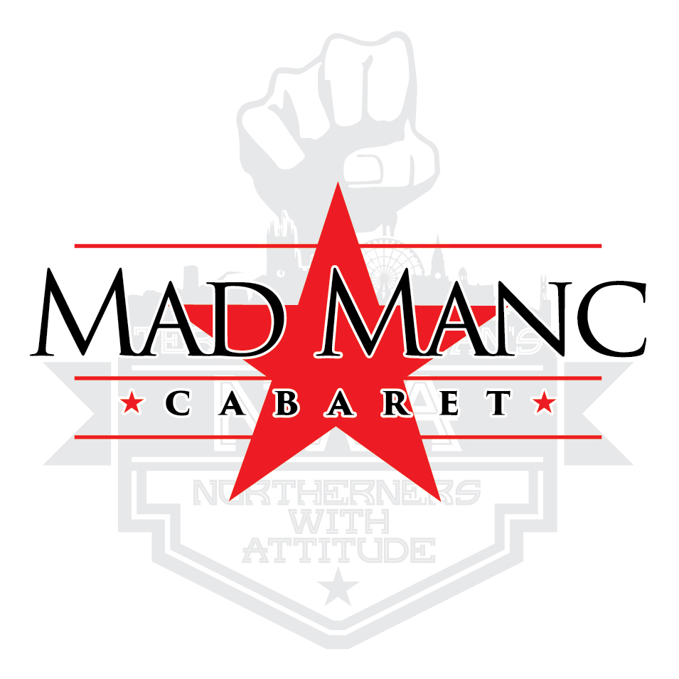 Mad Manc Cabaret - Fri 13 March at The Dancehouse, Manchester