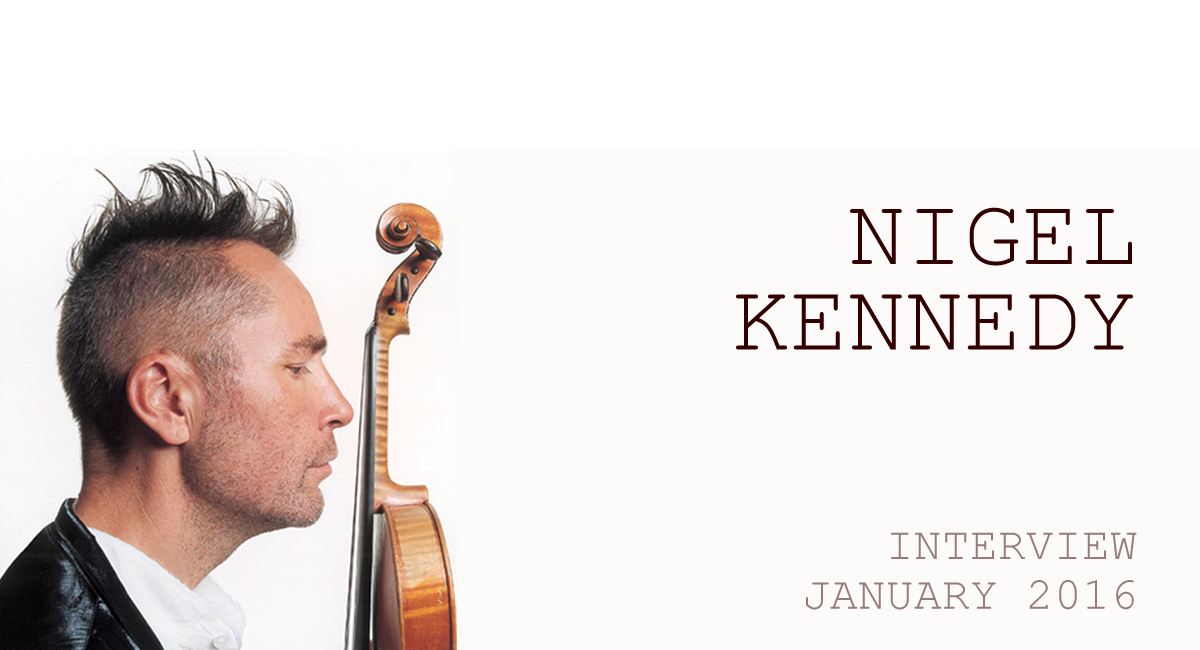 Nigel Kennedy talks Acoustic, Time keeping and the Importance of a Cracking Melody