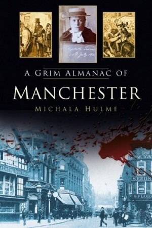 A grim and fascinating history of Manchester