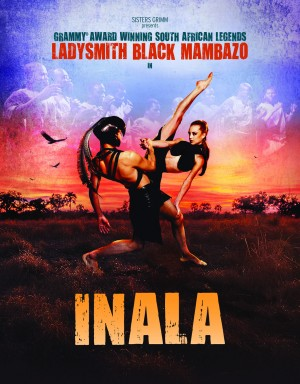 Grammy Award-winning Ladysmith Black Mambazo in INALA