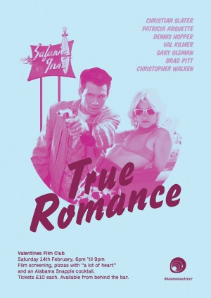 Kosmonaut Presents True Romance Film Club this Saturday 14th February, 6pm-9pm