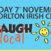 Laugh Local - Friday 7th November - Chorlton Irish Club